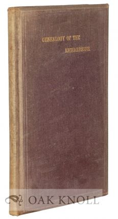 THE GENEALOGY OF THE RICHARDSON FAMILY OF THE STATE OF DELAWARE. Richard Richardson
