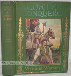 WITH CORTES THE CONQUEROR. Virginia Watson