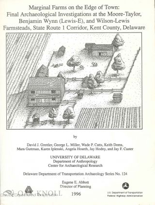MARGINAL FARMS ON THE EDGE OF TOWN: FINAL ARCHAEOLOGICAL INVESTIGATIONS AT THE MOORE-TAYLOR,...