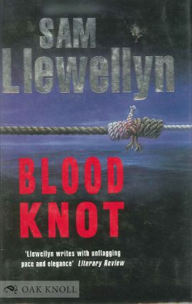 BLOOD KNOT. Sam Llewellyn
