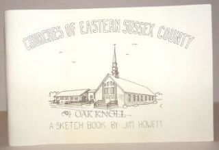 CHURCHES OF EASTERN SUSSEX COUNTY, A SKETCH BOOK. Jim Howett