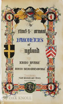 GENEALOGICAL AND HERALDIC HISTORY OF THE EXTINCT AND DORMANT BARONETCIES OF ENGLAND, IRELAND AND SCOTLAND