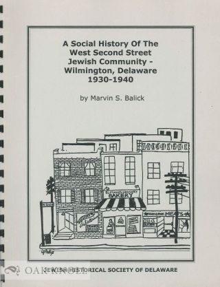 SOCIAL HISTORY OF THE WEST SECOND STREET JEWISH COMMUNITY - WILMINGTON, DELAWARE, 1930-1940....