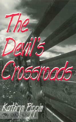THE DEVIL'S CROSSROADS. Kathryn Pippin