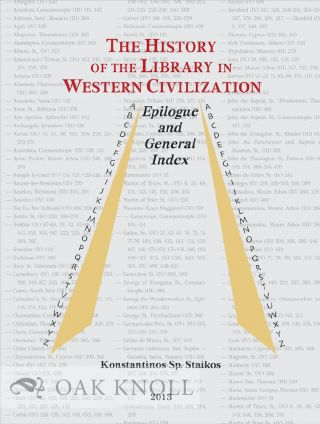 THE HISTORY OF THE LIBRARY IN WESTERN CIVILIZATION - EPILOGUE AND GENERAL INDEX. Konstantinos...