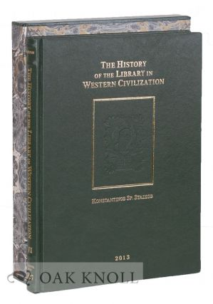 THE HISTORY OF THE LIBRARY IN WESTERN CIVILIZATION - EPILOGUE AND GENERAL INDEX. Konstantinos Staikos.
