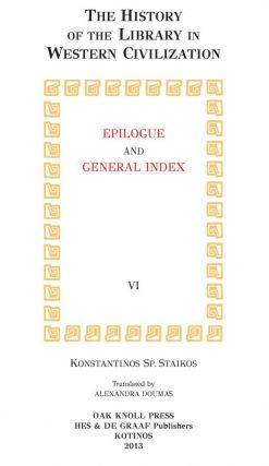 THE HISTORY OF THE LIBRARY IN WESTERN CIVILIZATION - EPILOGUE AND GENERAL INDEX.