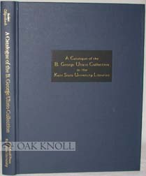 A CATALOGUE OF THE B. GEORGE ULIZIO COLLECTION IN THE KENT STATE UNIVERSITY LIBRARIES. Dean H....