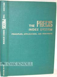 THE PRECIS INDEX SYSTEM: PRINCIPLES, APPLICATIONS, AND PROSPECTS. Hans H. Wellisch