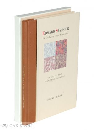 EDWARD SEYMOUR AND THE FANCY PAPER COMPANY: THE STORY OF A BRITISH MARBLED PAPER MANUFACTURER....
