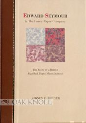 EDWARD SEYMOUR AND THE FANCY PAPER COMPANY: THE STORY OF A BRITISH MARBLED PAPER MANUFACTURER.