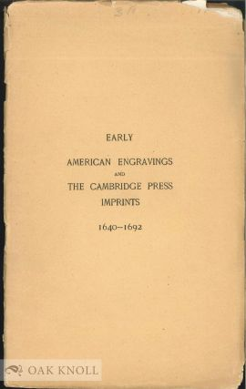 EARLY AMERICAN ENGRAVINGS AND THE CAMBRIDGE PRESS IMPRINTS 1640-1692. Nathaniel Paine