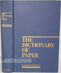 THE DICTIONARY OF PAPER.