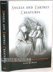 ANGELS AND EARTHLY CREATURES