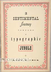 A SENTIMENTAL JOURNEY THROUGH A TYPOGRAPHIC JUNGLE. Kurt H. Volk
