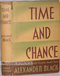 TIME AND CHANCE. Alexander Black.