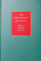 THE TYPOGRAPHY OF SYRIAC: A HISTORICAL CATALOGUE OF PRINTING TYPES, 1537-1958. J. F. Coakley