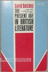 THE PRESENT AGE IN BRITISH LITERATURE. David Daiches