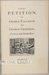 THE HUMBLE PETITION OF GEORGE FAULKNER AND GEORGE GRIERSON, PRINTERS AND BOOKSELLERS.