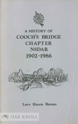 A HISTORY OF COOCH'S BRIDGE CHAPTER, NSDAR, 1902-1986. Lucy H. Barnes