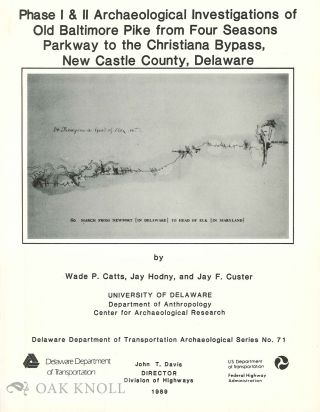 PHASE I & II ARCHAOEOLOGICAL INVESTIGATIONS OF OLD BALTIMORE PIKE FROM FOUR SEASONS PARKWAY TO...