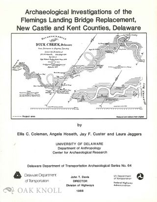 ARCHAEOLOGICAL INVESTIGATIONS OF THE FLEMINGS LANDING BRIDGE REPLACEMENT, NEW CASTLE AND KENT...