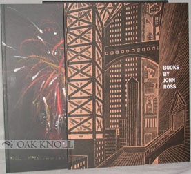 BOOKS BY JOHN ROSS; BOOKS BY CLARE ROMANO, AN EXHIBITION AT THE RUTGERS UNIVERSITY LIBRARIES, NOVEMBER 2000 - FEBRUARY 2001;