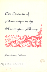 TEN CENTURIES OF MANUSCRIPTS IN THE HUNTINGTON LIBRARY