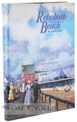 REHOBOTH BEACH MEMOIRS ... FROM SAINTS TO SINNERS. James D. Meehan
