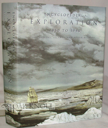 ENCYCLOPEDIA OF EXPLORATION 1850 to 1940 (Oceans, Islands and Polar Regions)