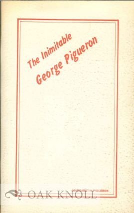 THE INIMITABLE GEORGE PIGUERON. Margaret H. Pigueron