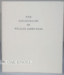 THE BIBLIOGRAPHY OF WILLIAM JAMES HYDE.