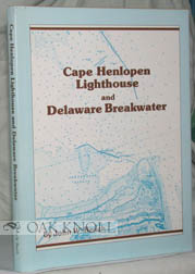 THE CAPE HENLOPEN LIGHTHOUSE AND DELAWARE BREAKWATER. John W. Beach