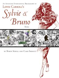 AN ANNOTATED INTERNATIONAL BIBLIOGRAPHY OF LEWIS CARROLL'S SYLVIE AND BRUNO BOOKS. Byron Sewell, Clare Imholtz.
