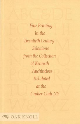 FINE PRINTING IN THE TWENTIETH CENTURY, SELECTIONS FROM THE COLLECTION OF KENNETH AUCHINCLOSS....
