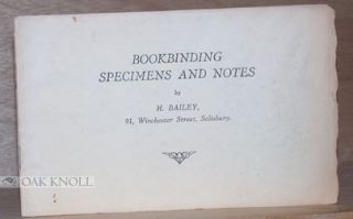 BOOKBINDING SPECIMENS AND NOTES. H. Bailey