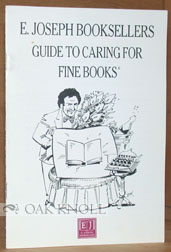 E. JOSEPH BOOKSELLERS GUIDE TO CARING FOR FINE BOOKS