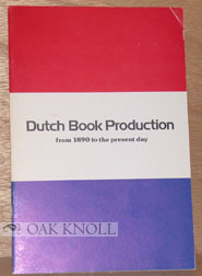 DUTCH BOOK PRODUCTION FROM 1890 TO THE PRESENT DAY.