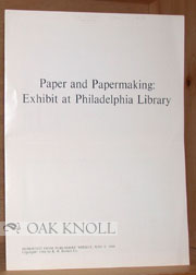 PAPER AND PAPERMAKING: EXHIBIT AT PHILADELPHIA LIBRARY