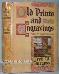 OLD PRINTS AND ENGRAVINGS. Fred W. Burgess.