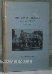 THE JONES LIBRARY IN AMHERST 1919-1969. Frank Prentice Rand