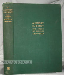 A CENTURY IN PRINT, THE STORY OF HAZELL'S 1839-1939. HJ Keefe