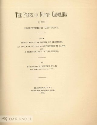 THE PRESS OF NORTH CAROLINA IN THE EIGHTEENTH CENTURY. Stephen B. Weeks