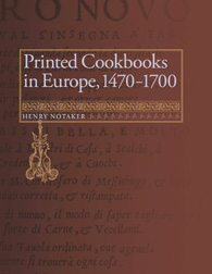 PRINTED COOKBOOKS IN EUROPE, 1470-1700: A BIBLIOGRAPHY OF EARLY MODERN CULINARY LITERATURE. Henry Notaker.