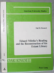 EDUARD MÖRIKE'S READING AND THE RECONSTRUCTION OF HIS EXTANT LIBRARY. Hal H. Rennert