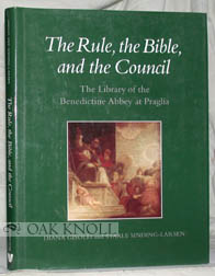 THE RULE, THE BIBLE, AND THE COUNCIL, THE LIBRARY OF THE BENEDICTINE ABBEY AT PRAGLIA