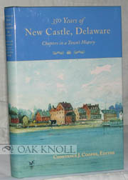 350 YEARS OF NEW CASTLE, DELAWARE. Constance J. Cooper