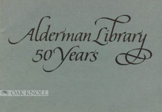 ALDERMAN LIBRARY: 50 YEARS