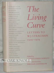 THE LIVING CURVE, LETTERS TO W.J. STRACHAN 1929-1979. Christopher Hewett.