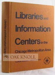 LIBRARIES AND INFORMATION CENTERS IN THE CHICAGO METROPOLITAN AREA